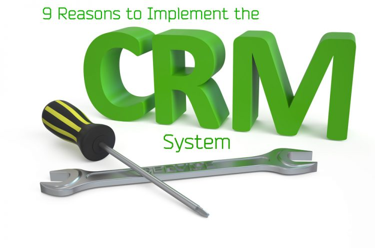 9 Reasons to Implement CRM System