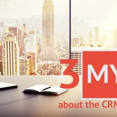 3 most common myths about the CRM systems